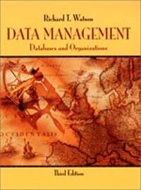 Data management : databases and organizations 3rd ed