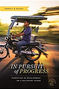 In Pursuit of Progress: Narratives of Development on a Philippine Island (Paperback)