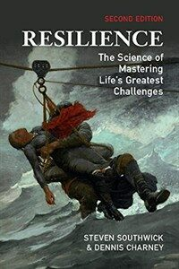 Resilience : The Science of Mastering Life's Greatest Challenges (Paperback, 2 Revised edition)