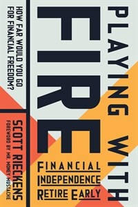 Playing with Fire (Financial Independence Retire Early): How Far Would You Go for Financial Freedom? (Paperback)
