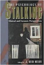 The Psychology of Stalking: Clinical and Forensic Perspectives (Paperback)