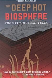The Deep Hot Biosphere: The Myth of Fossil Fuels (Paperback)
