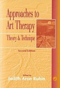 Approaches to Art Therapy : Theory and Technique (Hardcover, 2 Rev ed)