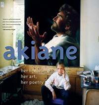 Akiane : her life, her art, her poetry