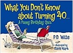 What You Don\'t Know about Turning 40: A Funny Birthday Quiz
