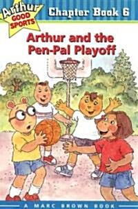 Arthur and the Pen-Pal Playoff (Hardcover)