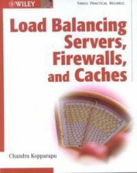 Load balancing servers, firewalls, and caches