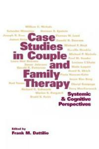 Case studies in couple and family therapy : systemic and cognitive perspectives