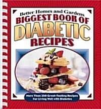 Biggest Book of Diabetic Recipes: More Than 350 Great-Tasting Recipes for Living Well with Diabetes (Spiral)