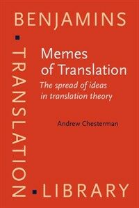 Memes of translation : the spread of ideas in translation theory