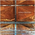 Architecture as Material Culture: The Work of Francis-Jones Morehen Thrp (Hardcover)