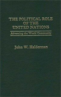 The political role of the United Nations : advancing the world community