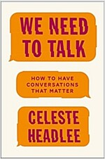 We Need to Talk: How to Have Conversations That Matter (Paperback)