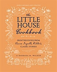 The Little House Cookbook: Frontier Foods from Laura Ingalls Wilders Classic Stories (Hardcover, Full-Color)