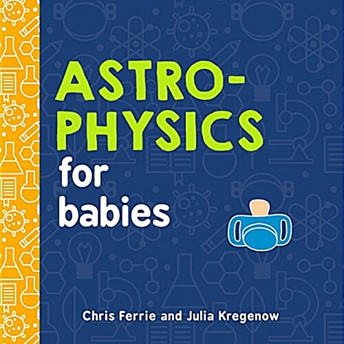 Astrophysics for Babies (Board Books)