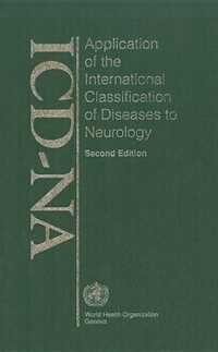 Application of the international classification of diseases to neurology : ICD-NA 2nd ed