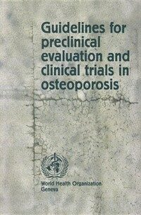 Guidelines for preclinical evaluation and clinical trials in osteoporosis