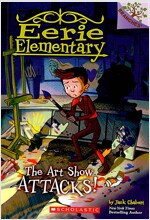 Eerie Elementary #9 : The Art Show Attacks! (Paperback)