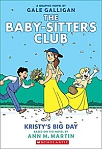 Kristys Big Day (the Baby-Sitters Club Graphic Novel #6): A Graphix Book, Volume 6: Full-Color Edition (Paperback, Full Color)
