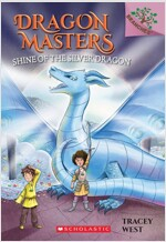 Dragon Masters #11:Shine of the Silver Dragon (Paperback)