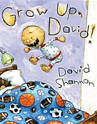 Grow Up, David! (Hardcover)