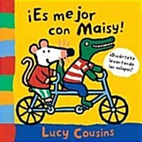 Es mejor con Maisy! / More Fun with Maisy! (Board Book)