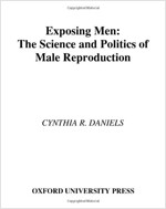 Exposing Men: The Science and Politics of Male Reproduction (Hardcover)