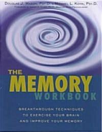 [중고] The Memory Workbook: Breakthrough Techniques to Exercise Your Brain and Improve Your Memory (Paperback)