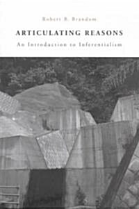 Articulating Reasons: An Introduction to Inferentialism (Paperback, Revised)