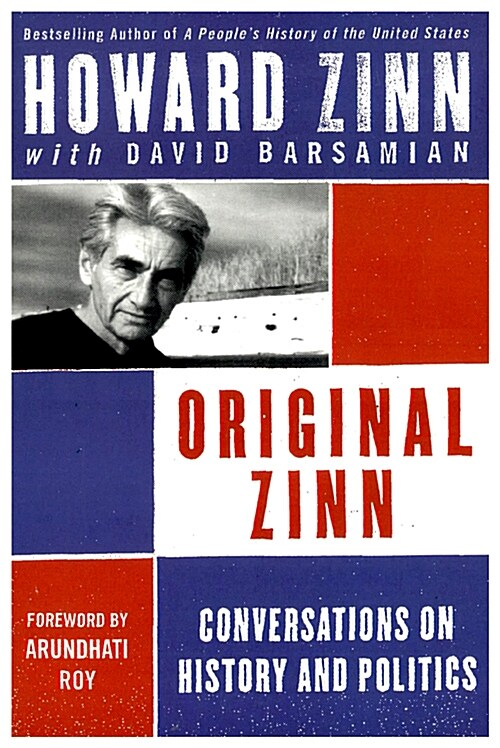 Original Zinn: Conversations on History and Politics (Paperback)