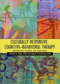 Culturally responsive cognitive-behavioral therapy : assessment, practice, and supervision 1st ed