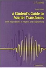 A Student's Guide to Fourier Transforms : With Applications in Physics and Engineering (Paperback, 2 Rev ed)