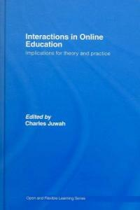 Interactions in online education : implications for theory and practice