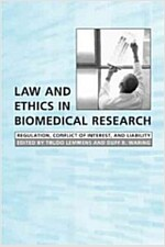Law and Ethics in Biomedical Research: Regulation, Conflict of Interest and Liability (Paperback)