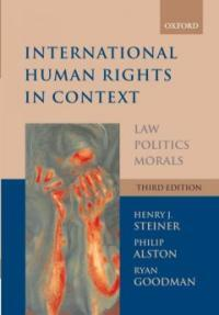 International human rights in context : law, politics, morals : text and materials 3rd ed