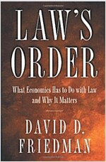 Law's Order: What Economics Has to Do with Law and Why It Matters (Paperback)