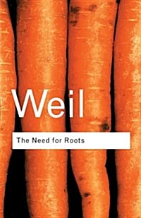 The Need for Roots : Prelude to a Declaration of Duties Towards Mankind (Paperback, 2 New edition)