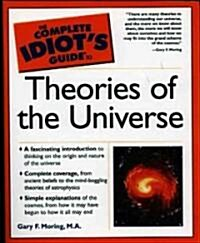 The Complete Idiots Guide to Theories of the Universe (Paperback)