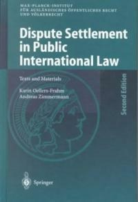 Dispute settlement in public international law : texts and materials 2nd completely rev. and updated ed