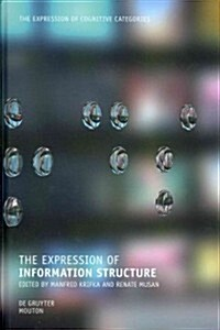 The Expression of Information Structure (Hardcover)