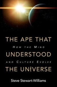 The Ape that Understood the Universe : How the Mind and Culture Evolve (Hardcover)