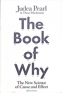 The Book of Why : The New Science of Cause and Effect (Hardcover)