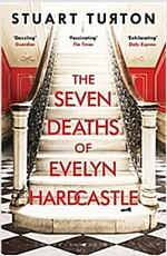 The Seven Deaths of Evelyn Hardcastle : Winner of the Costa First Novel Award 2018 (Paperback)