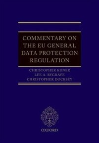 The EU General Data Protection Regulation (GDPR) : a commentary