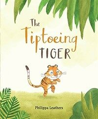 The Tiptoeing Tiger (Hardcover)