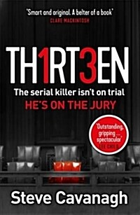 Thirteen : The serial killer isnt on trial. Hes on the jury (Paperback)