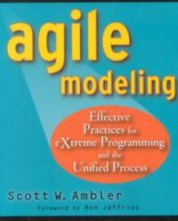 Agile modeling : effective practices for eXtreme programming and the unified process