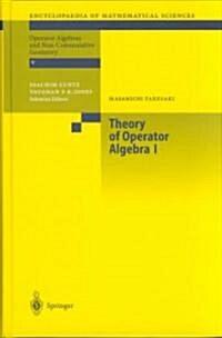 Theory of Operator Algebras I (Hardcover)