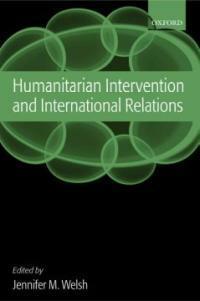 Humanitarian intervention and international relations 1st pbk. ed