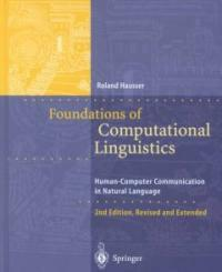 Foundations of computational linguistics : human-computer communication in natural language 2nd ed., rev. and extended